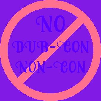 "International NO symbol with the words ""No dub-con, non-con"""